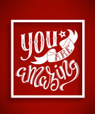 You are amazing. Poster with hand-drawn lettering, vector illustration Royalty Free Stock Images