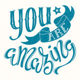 You are amazing. Poster with hand-drawn lettering, vector illustration Stock Photography