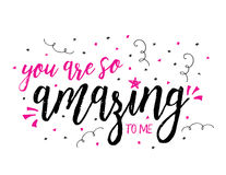 You are so Amazing to me. `You are so Amazing to me` typography art poster design with brush script in black and bright pink with hand drawn star accent and pink Royalty Free Stock Image