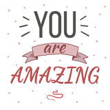 You are amazing typography poster. Stock Image