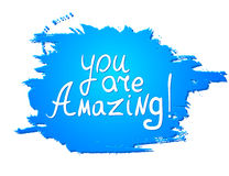 You are Amazing! .Vector calligraphic inspirational design. Stock Images