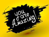 You are Amazing! .Vector calligraphic inspirational design. Stock Image