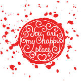 You Are My Happy Place In Circle On Splash Red Background Stock Photography