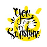 You Are My Sunshine Lettering. Royalty Free Stock Images