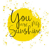 You Are My Sunshine - Romantic Lettering Royalty Free Stock Photos
