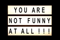 Free You Are Not Funny At All Hanging Light Box Stock Image - 106776581