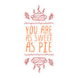 You are as sweet as pie - typographic element Stock Photo