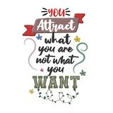 You attract what you are not what you want. Premium motivational quote. Typography quote. Vector quote with white background stock illustration