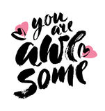You are awesome. Brush calligraphy. Handwritten ink lettering. Hand drawn design elements. Vector Royalty Free Stock Photography