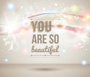 You are so beautiful. Motivating light poster. Royalty Free Stock Images
