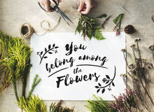 You Belong Among The Flowers Decoration Concept Stock Images