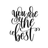 You are the best black and white hand written lettering positive Royalty Free Stock Image