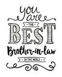 You are the Best Brother-in-law in the World. Typographic Art Poster Stock Images