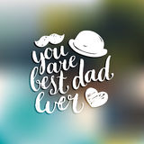 You Are Best Dad Ever vector background. Calligraphy Happy Fathers Day for greeting card, festive poster etc. You Are Best Dad Ever vector background Stock Photo
