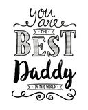 You are the Best Daddy in the World Stock Photography