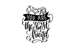 You are the best friend black and white hand lettering positive Royalty Free Stock Photography
