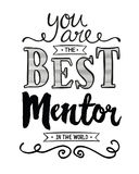 You are the Best Mentor in the World Stock Photos