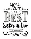 You are the Best Sister-in-law in the World. Typographic Art Poster royalty free illustration