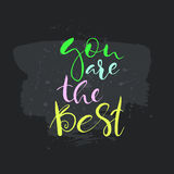 You are the best text.Card with calligraphy. Royalty Free Stock Image
