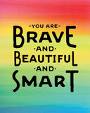 You are brave and beautiful and smart. Colorful inspiring greeting card art royalty free illustration