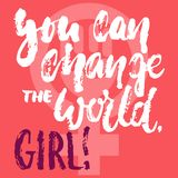 You can change the world, girl - hand drawn lettering phrase about woman, female, feminism on the pink background. Fun. Brush ink inscription for photo overlays Stock Photo