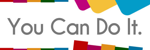 You Can Do It Colorful Abstract Background Royalty Free Stock Photos