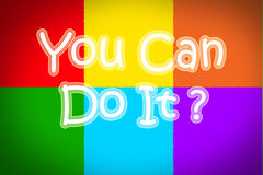 You Can Do It Concept Stock Photography