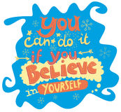 You Can Do It. Hand drawn vector affirmation to remind you to believe in yourself Royalty Free Stock Photography