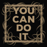 You Can Do It motivation square acrylic stroke poster. Text lett Stock Photography
