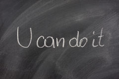 You can do it phrase on blackboard Royalty Free Stock Images