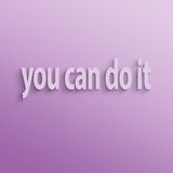 You can do it. Text on the wall or paper, you can do it Stock Image