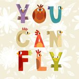 You Can Fly- concept inspiration  card. Design in a colorful style Royalty Free Stock Photos