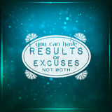 You can have results or excuses, not both. Futuristic motivational background. Chalk text written on a piece of glass Royalty Free Stock Photos