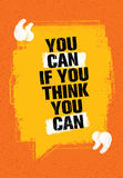 You Can If You Think You Can. Inspiring Creative Motivation Quote. Vector Typography Banner Design Concept. On Grunge Background royalty free illustration