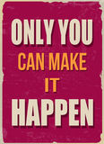 Only you can make it happen poster Royalty Free Stock Images
