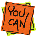 You can - motivational reminder note Royalty Free Stock Image