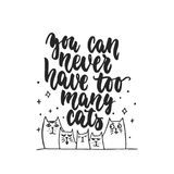 You can never have too many cats - hand drawn dancing lettering quote isolated   Stock Images