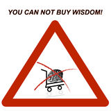 You can not buy wisdom! sign. You can not buy wisdom! warning sign Royalty Free Stock Image