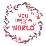 You can save the world. Vector illustration. Save the nature concept. You can save the world Royalty Free Stock Images