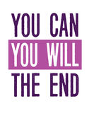 You Can You Will The End. Motivational Typography Design Card Royalty Free Stock Photo