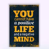 You cannot have a positive LIFE and a negative mind. Rough poster design. Vector phrase on dark background. Best for. Cards design, social media banners Royalty Free Stock Photo