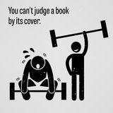 You Cannot Judge a Book by its Cover. A motivational and inspirational poster representing the proverb sayings, You Cannot Judge a Book with simple human Royalty Free Stock Image