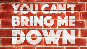 You Cant Bring Me Down On A Brick Wall. Royalty Free Stock Images