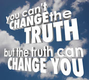 You Cant Change Truth But It Can Alter Improve Your Life Religio. You can't change the truth, but the truth can change you words in 3d letters against a cloudy Royalty Free Stock Photo