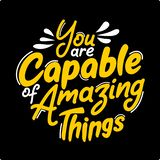 You are capable of amazing things. Premium motivational quote. Typography quote. Vector quote with black background. A collection of motivational words to foster vector illustration