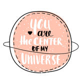You are the center of my Universe. Romantic hand drawn background. Stock Photography