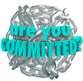 Are You Committed Chain Link Ball Determined Goal. The question Are You Committed in words on a ball of shiny silver metal chain links to illustrate Stock Photos