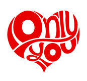 Only You concept love feeling red heart. Stock Photo
