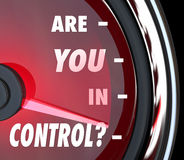 Are You In Control Words Speedometer Leader Organization. Are You In Control words on a speedometer asking if you're the person leading an organization or if you Stock Image