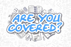Are You Covered - Doodle Blue Text. Business Concept. vector illustration